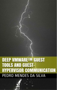 Deep VMware™ Guest Tools and Guest-Hypervisor communication Kindle Edition